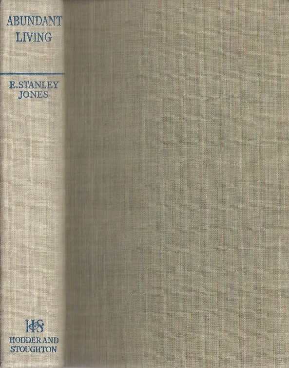 Abundant Living-E. Stanley Jones-Hodder & Stoughton 1946