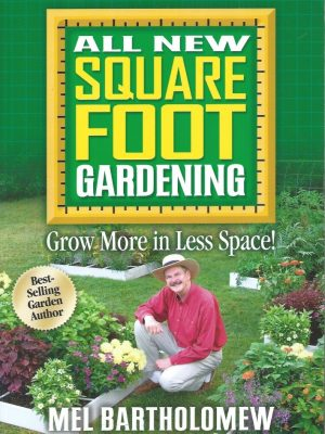 All new square foot gardening-grow more in less space!-Mel Bartholomew-9781610598132