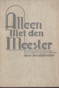 Alleen met den Meester door J. Kroeker