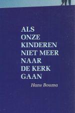 Als onze kinderen niet meer naar de kerk gaan-Hans Bouma-9024266777