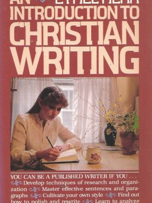 An introduction to christian writing-Ethel Herr-0842317066