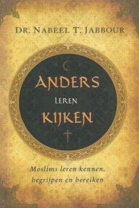Anders leren kijken-moslims leren kennen, begrijpen en bereiken-Nabeel T. Jabbour-9789076596051