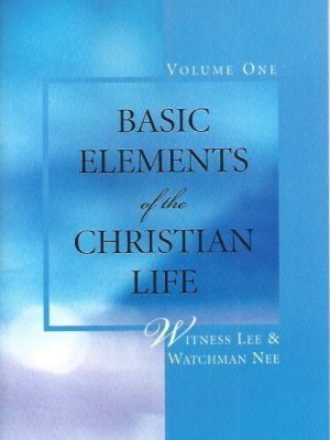 Basic Elements of the Christian Life-Witness Lee & Watchman Nee-0736320377-9780736320375