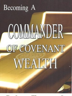 Becoming A Commander Of Covenant Wealth-Leroy Thompson-1931804362-9781931804363
