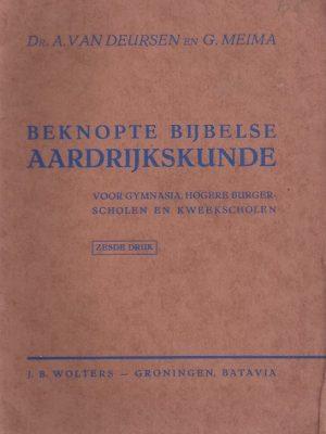 Beknopte Bijbelse aardrijkskunde voor Gymnasia, Hogere Burgerscholen en kweekscholen door Dr. A. van Deursen en G. Meima (6e druk)