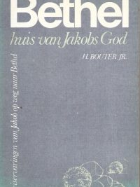 Bethel, huis van Jakobs God -H. Bouter Jr.-906353115X