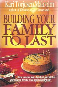 Building your Family to last-Kari Torjesen Malcolm-0877849846