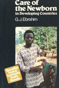 Care of the Newborn in Developing Countries-G.J. Ebrahim-0333253620