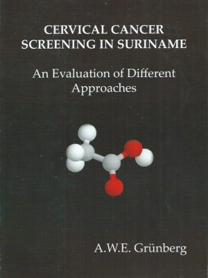 Cervical cancer screening in Suriname, an evaluation of different approaches-A.W.E. Grünberg-9991496645