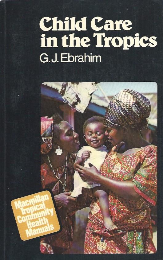 Child Care in the Tropics-G.J. Ebrahim-0333253612-9780333253618-1978