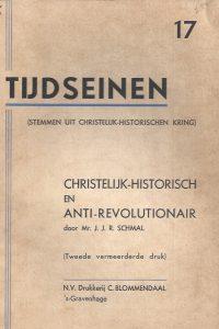 Christelijk-historisch en anti-revolutionair door J.J.R. Schmal-Tijdseinen 17