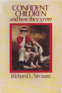 Confident Children and How They Grow-Richard L. Strauss-0842304312