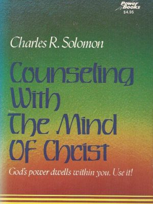 Counseling with the Mind of Christ-Charles R. Solomon-0800750497