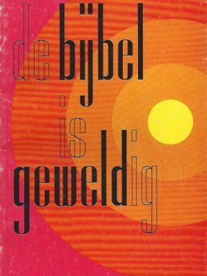De Bijbel is geweldig-een publikatie van de theologische werkgroep van Kerk en Vrede