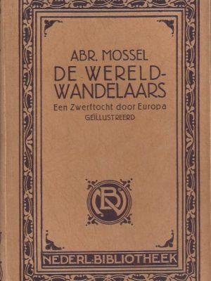 De wereldwandelaars-een zwerftocht door Europa-Abr. Mossel