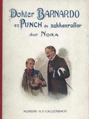 Dokter Barnardo en Punch de zakkenroller-een ware geschiedenis door Nora-4e druk