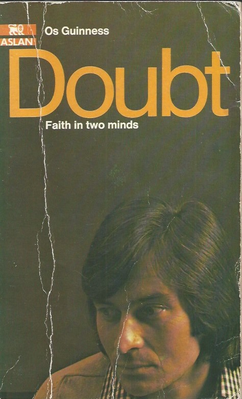 Doubt, Faith in Two Minds-Os Guinness-0856480622