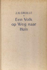 Een volk op weg naar huis-J.H. Grolle