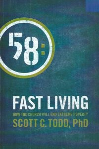 Fast Living-How The Church Will End Extreme Poverty-Scott C. Todd-9781936899005