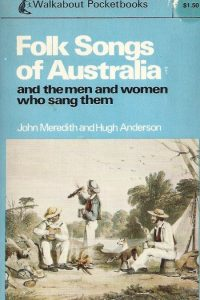 Folk Songs of Australia and the Men and Women Who Sang Them-John Meredith and Hugh Anderson-0725401524