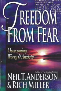 Freedom from Fear-Overcoming Worry and Anxiety-Neil T. Anderson & Rich Miller-0736900721-9780736900720
