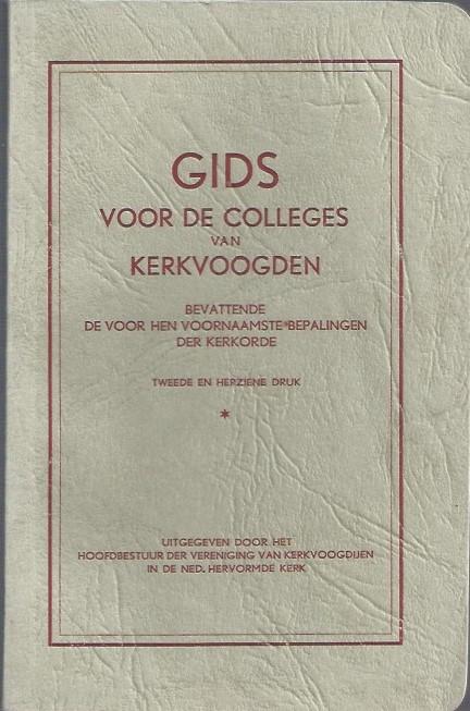 Gids voor de colleges van Kerkvoogden, bevattende de voor hen voornaamste bepalingen der kerkorde-2e druk 1957