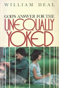 God's Answer for the Unequally Yoked-William Deal-0891071822