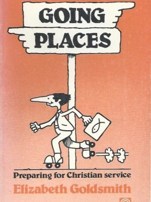 Going Places-Preparing For Christian Service-Elizabeth Goldsmith-0851102395