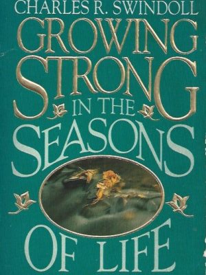 Growing Strong In the Seasons of Life-Charles R. Swindoll-0880703539-9780880703536