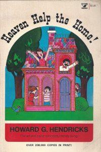 Heaven Help the Home-Howard G. Hendricks-0882072404