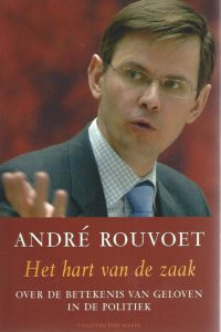 Het hart van de zaak-over de betekenis van geloven in de politiek-André Rouvoet-9035131002-9789035131002