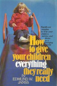How to give your children everthing they really need-Edmund W. Janss-0842315209