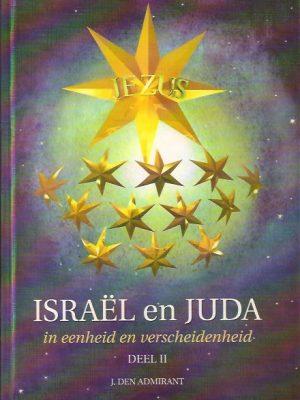 Israe¦êl en Juda in eenheid en verscheidenheid Dl. 2.-J den Admirant-9789080574724