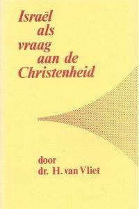 Israel als vraag aan de Christenheid_dr. H. van Vliet