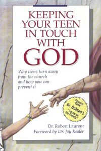 Keeping your teen in touch with God-Dr. Robert Laurent-1555135587-9781555135584