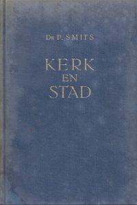 Kerk en stad-een godsdienst-sociologisch onderzoek-P. Smits
