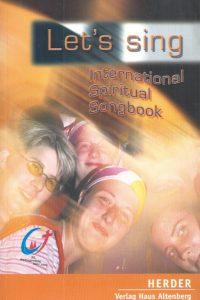 Let's sing, international spiritual songbook-3451284812-9783451284816-3776101180-9783776101188