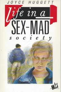 Life in a Sex-mad Society-Joyce Huggett-0851107958-9780851107950