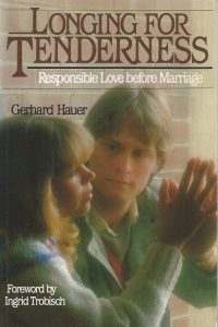Longing for Tenderness-Responsible Love before Marriage-Gerhard Hauer-3878275218