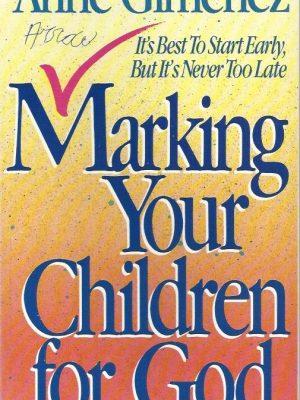 Marking Your Children for God-Anne Gimemez-0884192075