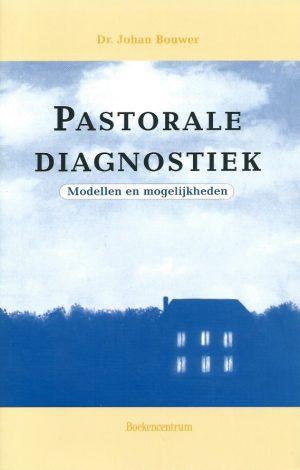 Pastorale diagnostiek-modellen en mogelijkheden-Johan Bouwer-9023900553-9789023900559