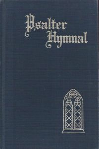 Psalter hymnal, centennial edition-Doctrinal standards and liturgy of the Christian Reformed Church 1959
