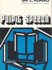 Pulpit Speech-Jay E. Adams-0801001064-rep 1976