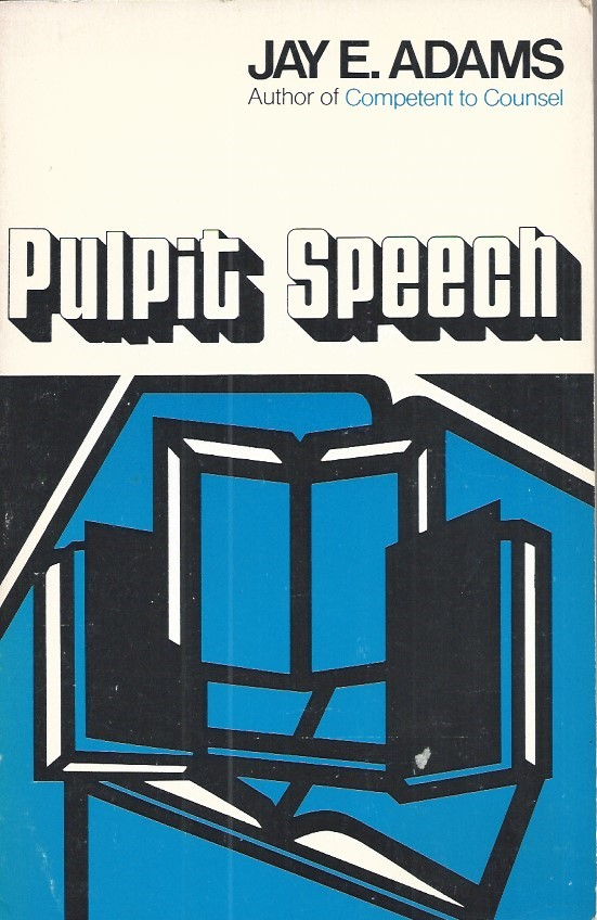 Pulpit Speech-Jay E. Adams-0801001064-rep 1976