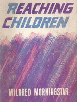 Reaching Children-Mildred Morningstar-Moody Press 1944