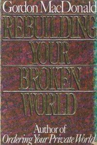 Rebuilding Your Broken World-Gordon MacDonald-0946616493-9780946616497