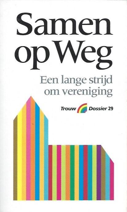 Samen op Weg, een lange strijd om vereniging-Lodewijk Dros-9041704795-9789041704795