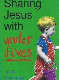 Sharing Jesus with under fives-Janet Gaukroger-1856840875-9781856840873