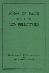 Songs Of Faith Nature and Fellowship-The Cooperation Holidays Association and the Holiday Fellowship 1951