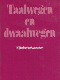 Taalwegen en dwaalwegen-bijbelse trefwoorden-K. Bouhuijs en K.A. Deurloo-9025930379